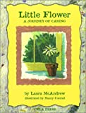 Little Flower: A Journey of Caring