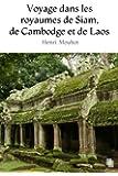 Voyage dans les royaumes de Siam, de Cambodge et de Laos (Illustr�)