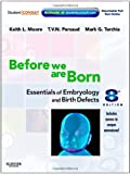Before We Are Born: Essentials of Embryology and Birth Defects, 8 Edition