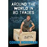 Around the World in 80 Trades: Adventures in economics, from coffee to camels and backby Conor Woodman