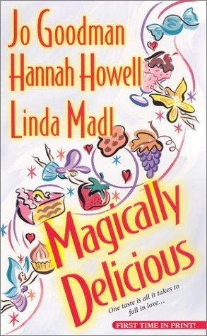 Magically Delicious (Zebra Historical Romance), Jo Goodman, Hannah Howell, Linda Madl