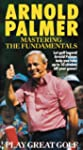 Arnold Palmer:  Mastering the Fundame...
