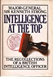 img - for Intelligence at the top;: The recollections of an intelligence officer book / textbook / text book