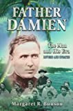Father Damien Man & His Era: (REV AND UPDATED) (0879739169) by Bunson