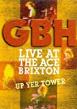 G.B.H. - Live At The Ace, Brixton / Up Yer Tower [2003] [DVD]