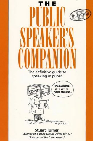The Public Speaker's Companion: The Definitive Guide to Speaking in Public