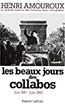 Les Beaux jours des collabos : Juin 1941-juin 1942 (La Grande histoire des Français sous l'Occupation .) par Amouroux
