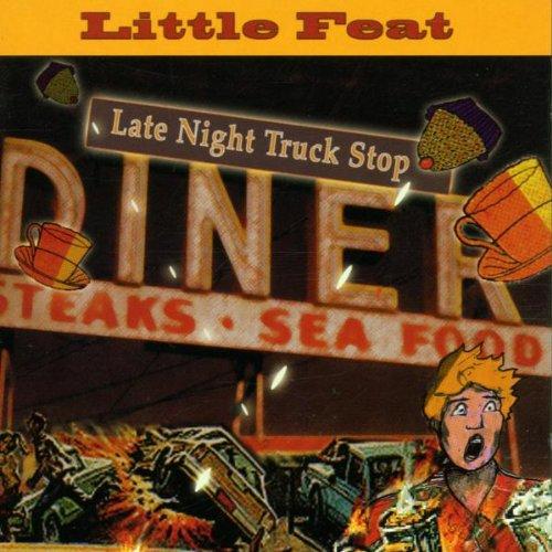 Little Feat - Late Night Truck Stop(Disc 1) - Zortam Music