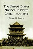 img - for The United States Marines in North China, 1894-1942 book / textbook / text book