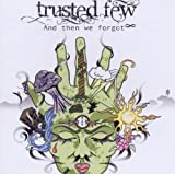 And Then We Forgot by Trusted Few