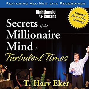 Secrets of the Millionaire Mind in Turbulent Times Speech