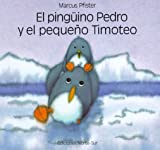 El pinguino Pedro y el pequeno Tim (Spanish Edition) (1558583467) by Pfister, Marcus