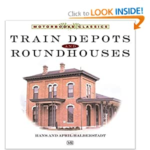 Train Depots and Roundhouses (Motorbooks Classic) April Halberstadt