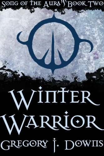 Winter Warrior (Song of the Aura, Book Two)