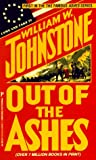 Out Of The Ashes (0786002891) by Johnstone, William W.