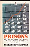 Prisons and the Process of Justice (Oxford Paperbacks) (0192819321) by Rutherford, Andrew