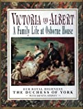 Victoria and Albert: A Family Life at Osborne House Duchess of York