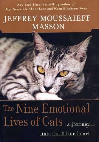 The Nine Emotional Lives of Cats: A Journey Into the Feline Heart, Jeffrey Moussaieff Masson