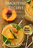Smoothie Recipes for Weight Loss.  -The most delicious recipes for weight loss book. (smoothie recipes) (smoothie recipes for weight loss): Vol. II