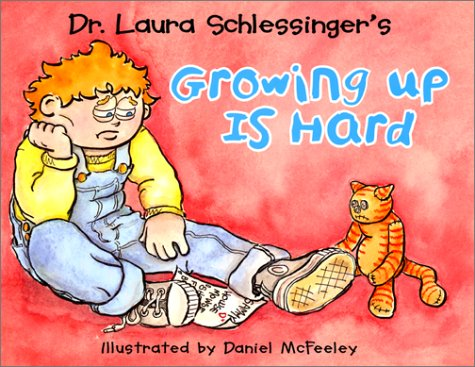 Dr. Laura Schlessinger's Growing Up is Hard PDF
