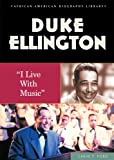 Duke Ellington: I Live with Music (African-American Biographies (Enslow))