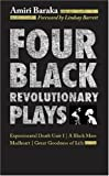 Four Black Revolutionary Plays: Experimental Death Unit 1, A Black Mass, Madheart, and Great Goodness of Life (0714530050) by Baraka, Amiri