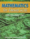 Mathematics for Edexcel GCSE: Intermediate Tier (1902796276) by Banks, Tony