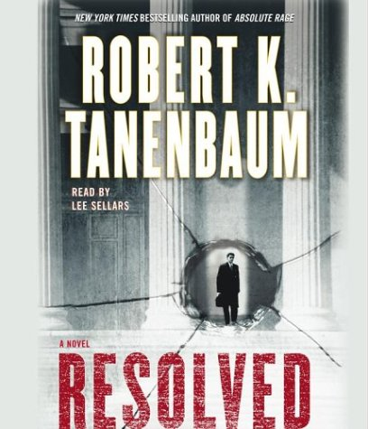 Resolved : A Novel, ROBERT K. TANENBAUM