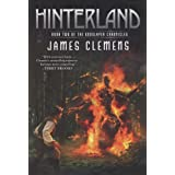"Hinterland: Book Two of the Godslayer Chroniclesvon ""James Clemens"""