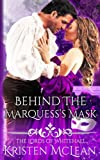 img - for Behind the Marquess's Mask (The Lords of Whitehall) (Volume 1) book / textbook / text book