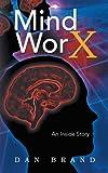 Mind WorX: An Inside Story (English Edition)