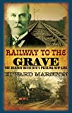 Railway to the Grave (Inspector Robert Colbeck) (Railway Detective) (0749007729) by Marston, Edward