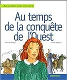 echange, troc Florence Maruéjol, Ginette Hoffmann - Au temps de la conquête de l'Ouest