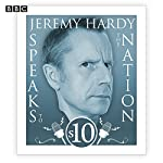 Jeremy Hardy Speaks to the Nation: The Complete Series 10 | Jeremy Hardy,Paul Bassett Davies,Susan Murray