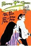 Positively 4th Street: The Lives and Times of Joan Baez, Bob Dylan, Mimi Baez Farina & Richard Farina