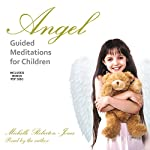 Angel Guided Meditations for Children | Michelle Roberton-Jones