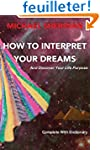 How To Interpret Your Dreams: and dis...