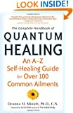 Complete Handbook of Quantum Healing, The: An A-Z Self-Healing Guide for Over 100 Common Ailments