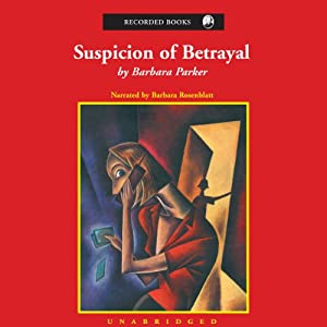 Suspicion of Betrayal: A Gail Connor and Anthony Quintana Novel | [Barbara Parker]