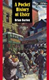 A Pocket History of Ulster (0862786290) by Brian Barton