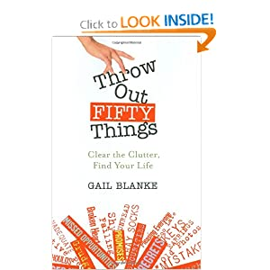 Download book Throw Out Fifty Things: Clear the Clutter, Find Your Life