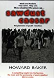 Sawdust Caesar:  The Pioneers of Youth Rebellion (1840182237) by Baker, Howard