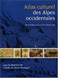 echange, troc Colette Jourdain-Annequin, Maryvonne Le Berre, Guy Barruol, Pierre Bintz, Collectif - Atlas culturel des Alpes occidentales