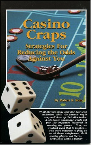 Image for Casino Craps: Strategies for Reducing the Odds Against You