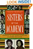 Sisters of the Academy: Emergent Black Women Scholars in Higher Education
