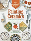 img - for The Weekend Crafter: Painting Ceramics: Easy Projects & Stylish Designs to Paint in a Weekend book / textbook / text book
