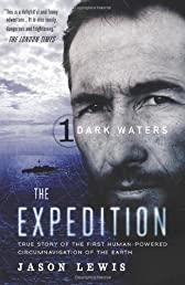 Dark Waters (The Expedition Trilogy, Book 1): True Story of the First Human-Powered Circumnavigation of the Earth (Volume 1)