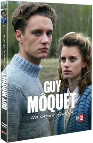 Guy Moquet, un amour fusillé