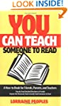 You Can Teach Someone to Read: A How-...