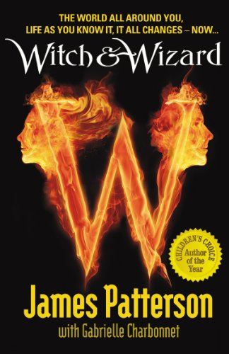 The Witch and Wizard-James Patterson with Gabrielle Charbonnet
